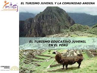 EL TURISMO EDUCATIVO JUVENIL  EN EL PERÚ