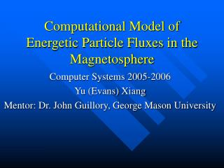 Computational Model of Energetic Particle Fluxes in the Magnetosphere