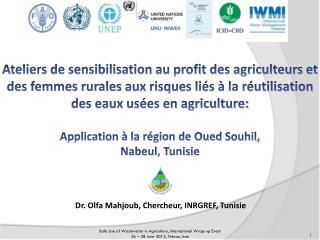 Dr.  Olfa  Mahjoub, Chercheur, INRGREF, Tunisie