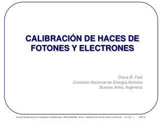 CALIBRACIÓN DE HACES DE FOTONES Y ELECTRONES