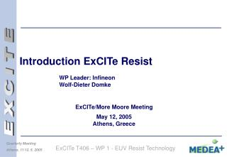 Introduction ExCITe Resist 		WP Leader: Infineon 		Wolf-Dieter Domke