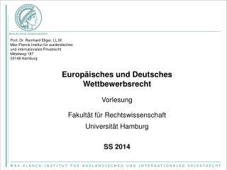 Prof. Dr. Reinhard Ellger, LL.M. Max-Planck-Institut f�r ausl�ndisches