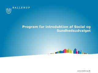 Program for introduktion  af Social og Sundhedsudvalget
