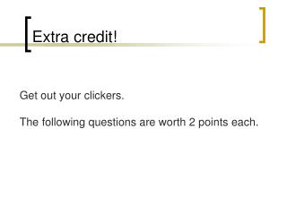 Extra credit!