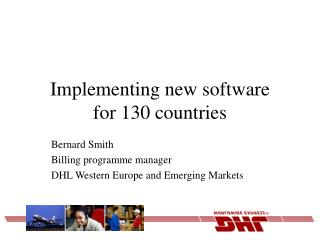 Implementing new software for 130 countries