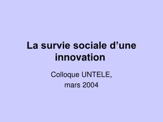 La survie sociale d'une innovation