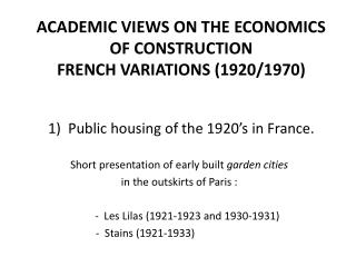 ACADEMIC VIEWS ON THE ECONOMICS OF CONSTRUCTION FRENCH VARIATIONS (1920/1970)
