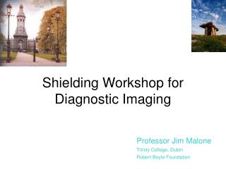 Shielding Workshop for Diagnostic Imaging