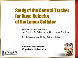 Study of the Central Tracker for Huge Detector at the Linear Collider