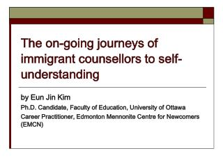 The on-going journeys of immigrant counsellors to self-understanding