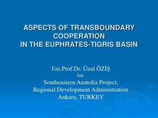 ASPECTS OF TRANSBOUNDARY COOPERATION IN THE EUPHRATES-TIGRIS BASIN