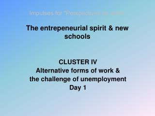 """Impulses for """"Perspectives on work"""" The entrepeneurial spirit & new schools"""