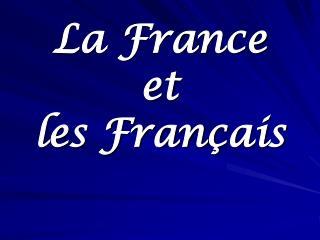 La France  et les Fran ç ais