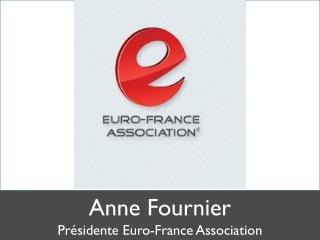 Anne Fournier Présidente Euro-France Association