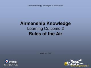 Airmanship Knowledge Learning Outcome 2 Rules of the Air