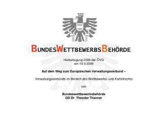 Herbsttagung 2009 der ÖVG am 18.9.2009 Auf dem Weg zum Europäischen Verwaltungsverbund –