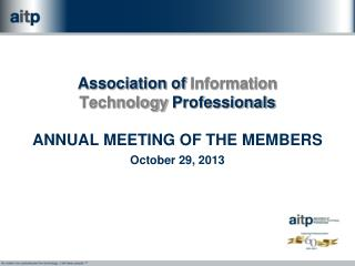 Association of  Information  Technology  Professionals ANNUAL MEETING OF THE MEMBERS