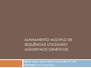 Alinhamento Múltiplo de  SeqUências  Utilizando Algoritmos Genéticos