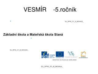 VESMÍR    - 5.ročník