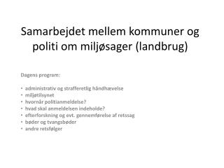 Samarbejdet mellem kommuner og politi om miljøsager (landbrug)