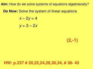 Aim:  How do we solve systems of equations algebraically?