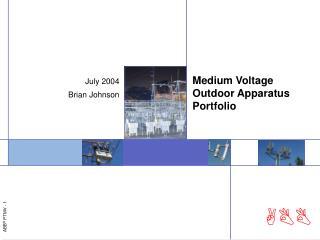 Medium Voltage Outdoor Apparatus Portfolio