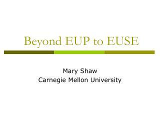 Beyond EUP to EUSE