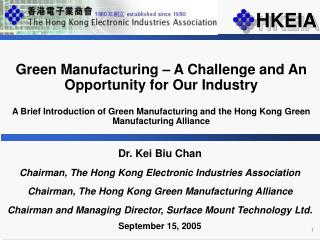 Dr. Kei Biu Chan Chairman, The Hong Kong Electronic Industries Association