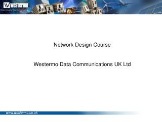 Network Design Course Westermo Data Communications UK Ltd