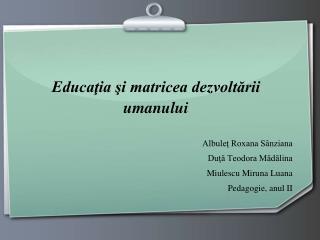 Educaţia şi matricea dezvoltării umanului
