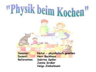 """Physik beim Kochen"""