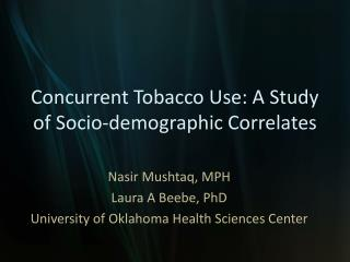 Concurrent Tobacco Use: A Study of Socio-demographic Correlates