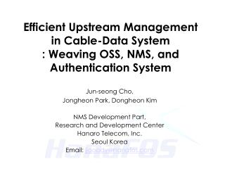 Efficient Upstream Management  in Cable-Data System : Weaving OSS, NMS, and Authentication System