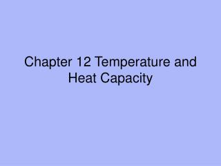 Chapter 12 Temperature and Heat Capacity