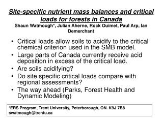 Critical loads allow soils to acidify to the critical chemical criterion used in the SMB model.