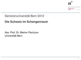Seniorenuniversit�t Bern 2012 Die Schweiz im Schengenraum