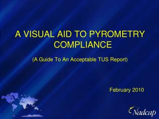 A VISUAL AID TO PYROMETRY COMPLIANCE  A Guide To An Acceptable TUS Report