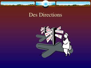 Des Directions