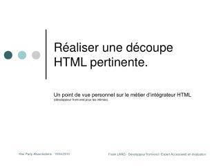 Réaliser une découpe HTML pertinente.