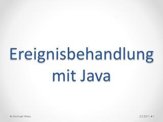 Ereignisbehandlung mit Java