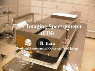 EUV Imaging Spectrometer (EIS)