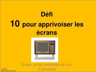 Défi  10  pour apprivoiser les écrans