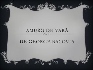AMURG DE  VARĂ de  George Bacovia
