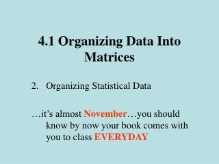 4.1 Organizing Data Into Matrices