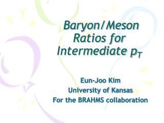 Baryon/Meson Ratios for Intermediate p T