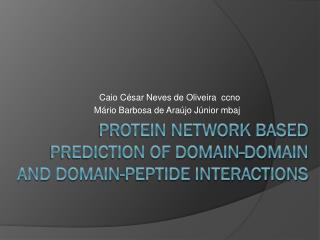 Protein network based prediction of domain-domain and domain-peptide interactions