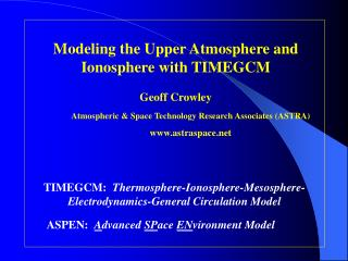 Modeling the Upper Atmosphere and Ionosphere with TIMEGCM Geoff Crowley