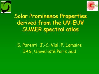 Solar Prominence Properties derived from the UV-EUV SUMER spectral atlas