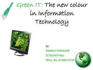 Green IT:  The new colour in Information Technology