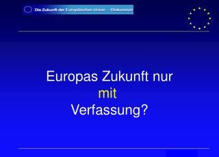 Europas Zukunft nur mit Verfassung?